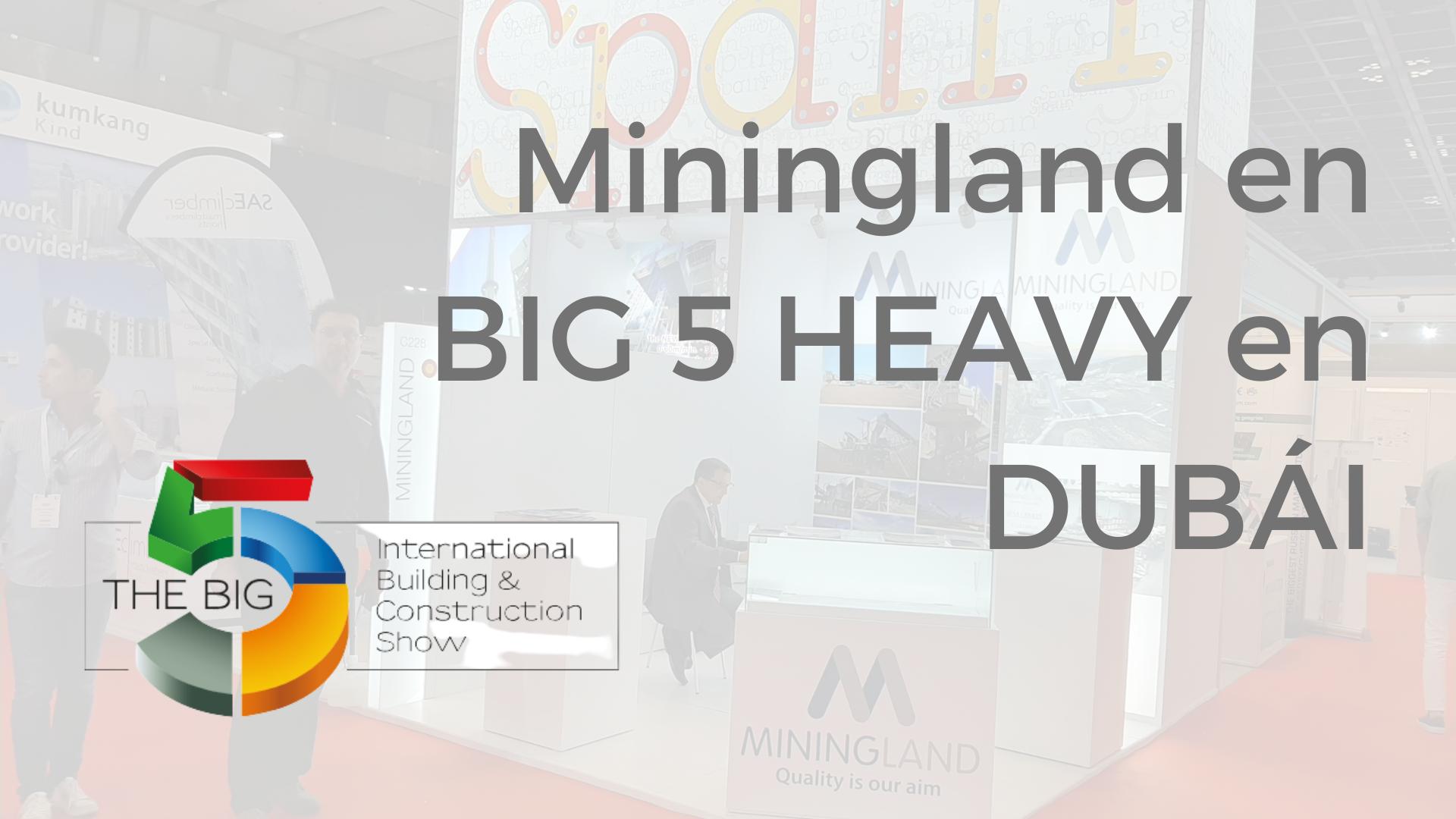 Miningland en BIG 5 HEAVY Dubai